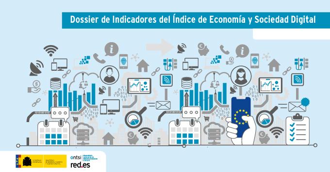 DOSIER DE INDICADORES DEL ÍNDICE DE ECONOMÍA Y SOCIEDAD DIGITAL (DESI)