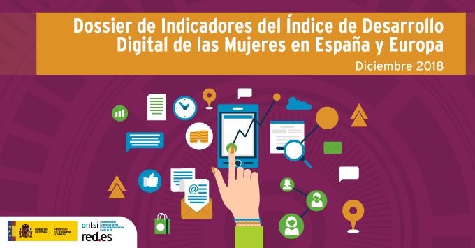 Dosier de Indicadores del índice de Desarrollo Digital de las Mujeres en España y Europa
