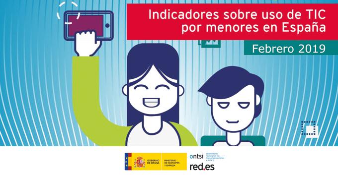 Dossier de indicadores sobre uso de TIC por menores en España (febrero 2019)