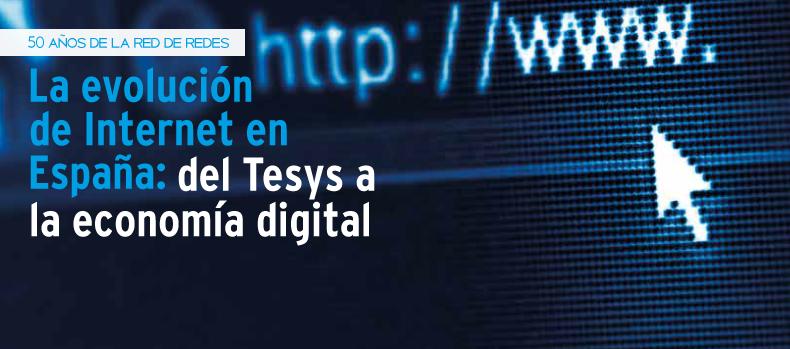 50 años de la Red de Redes. La evolución de la Red en España: del Tesys a la economía digital