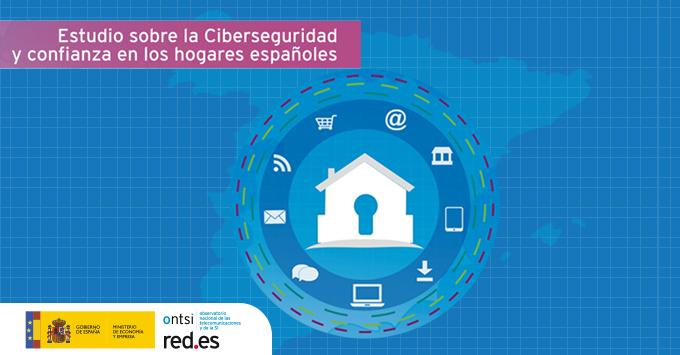 Ciberseguridad y Confianza en los hogares españoles (abril 2019)